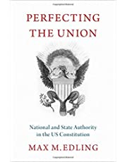 Perfecting the Union: National and State Authority in the US Constitution
