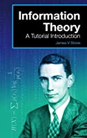 Information Theory: A Tutorial Introduction Front Cover