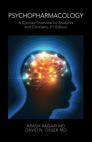 Psychopharmacology: A Concise Overview for Students and Clinicians, 2nd Edition