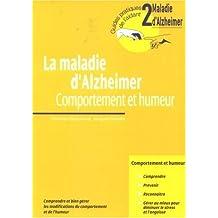 MALADIE D'ALZHEIMER T02 (LA) : COMPORTEMENT ET HUMEUR