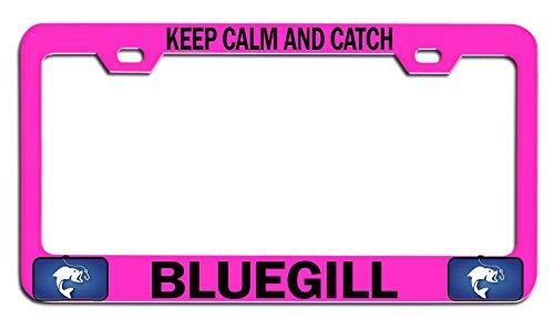 Makoroni - KEEP CALM AND CATCH BLUEGILL Fishing Fisherman Pink Metal Auto SUV License Plate Frame, License Tag ()