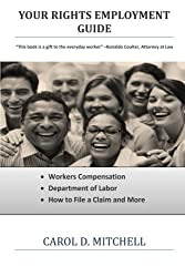 Your Rights Employment Guide (Your Rights, What Employers Do Not Want You to Know) (Volume 2)