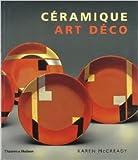 Céramique Art Déco de Karen McCready ,Garth Clark (Préface),Paul Delifer (Traduction) ( 9 mars 2006 )