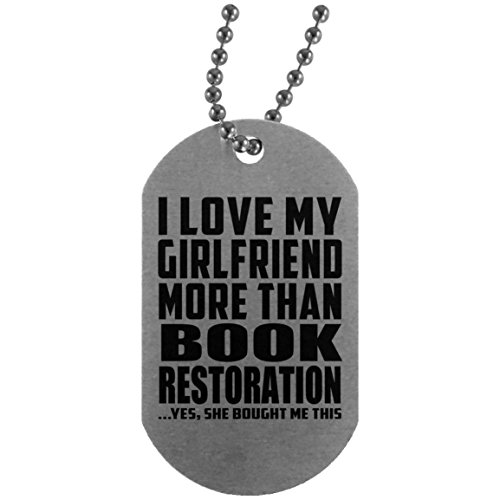 I Love My Girlfriend More Than Book Restoration - Silver Dog Tag Military ID Pendant Necklace Chain - Fun Gift for Boy-Friend BF Him Men Man Mother's Father's Day Birthday Anniversary