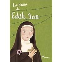 La storia di santa di Edith Stein (I grandi amici di Gesù)