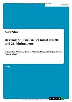 Das Trompe - L'oeil In Der Kunst Des 20. Und 21. Jahrhunderts