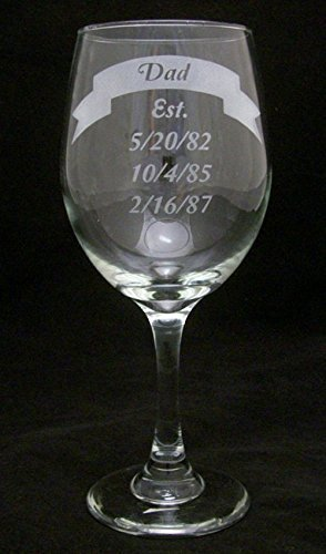 "Dad ""Established"" (20oz) Wine Glass. Let Dad Show His Pride In All His Children With Their Birthdates Printed On His Wine Glass!"