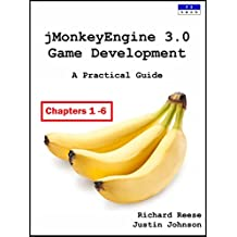 jMonkeyEngine 3.0 Game Development: A Practical Guide [Chapters 1 - 6]