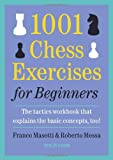 img - for 1001 Chess Exercises for Beginners: The Tactics Workbook that Explains the Basic Concepts, Too book / textbook / text book