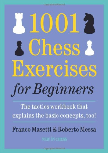 1001 Chess Exercises for Beginners: The Tactics
