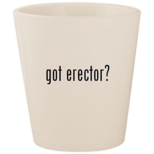 got erector? - White Ceramic 1.5oz Shot Glass ()