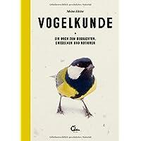 Meine kleine Vogelkunde: Ein Buch zum Beobachten, Entdecken und Notieren