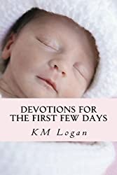 Devotions For the First Few Days