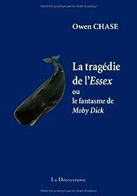 La tragédie de l'Essex ou le fantasme de Moby Dick par Owen Chase