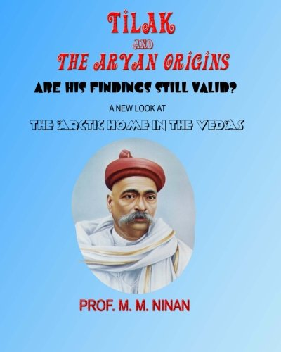 Tilak and the Aryan Origins: Are his findings still valid?