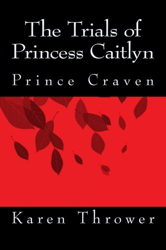 Prince Craven: Prince Craven (The Trials of Princess Caitlyn) (Volume 3)
