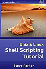 [Shell Scripting Tutorial] [By: Parker, Steve] [May, 2014] Paperback