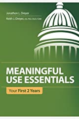 Meaningful Use Essentials: Your First 2 Years