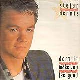 Stefan Dennis / Don't It Make You Feel Good