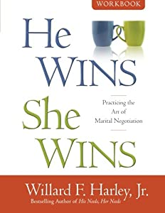 He Wins She Workbook Practicing The Art Of Marital Negotiation