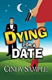 Dying for a Date, Cindy Sample, 1492367249