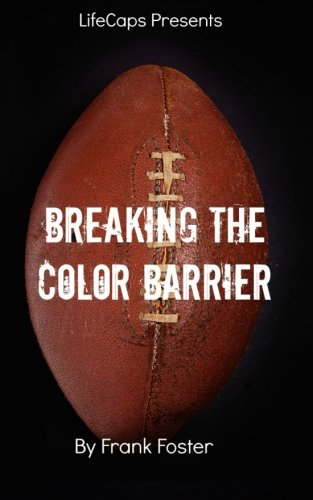 """Search : Breaking the Color Barrier: The Story of the First African American NFL Head Coach, Frederick Douglass """"Fritz"""" Pollard"""