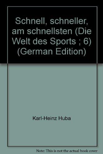 Schnell, schneller, am schnellsten (Die Welt des Sports ; 6) (German Edition)