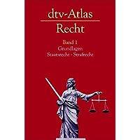 dtv-Atlas Recht: Band 1: Grundlagen · Staatsrecht · Strafrecht