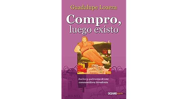 Compro Luego Existo Guadalupe Loaeza Amazonmx Libros