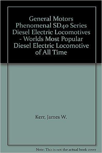 General Motors Phenomenal Sd40 Series Diesel Electric Locomotives