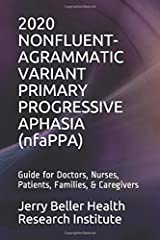 NONFLUENT-AGRAMMATIC VARIANT PRIMARY PROGRESSIVE APHASIA (nfaPPA): The Best Science in Everyday Language (Dementia Types, Symptoms, Stages, & Risk Factors) Paperback