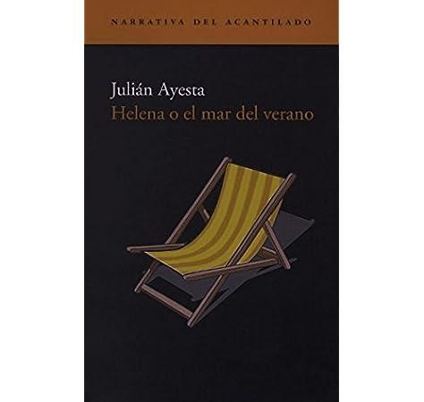 Helena o el mar del verano (Narrativa del Acantilado): Amazon.es: Ayesta Prendes, Julián: Libros