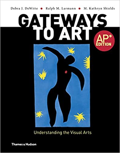 Amazon gateways to art understanding the visual arts ap gateways to art understanding the visual arts ap edition ap edition fandeluxe Image collections