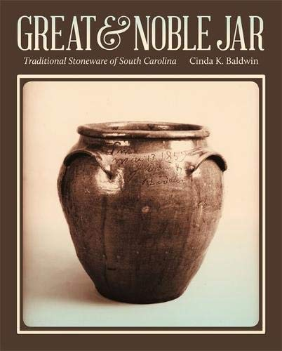 - Great and Noble Jar: Traditional Stoneware of South Carolina