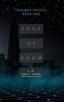 Edge of Doom: Haruspex Trilogy: Part Two by [Swift-Hook, E.M.]