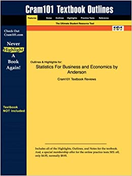 Book Outlines & Highlights for Statistics For Business and Economics by Anderson ISBN: 0324200838 (Cram101 Textbook Outlines)