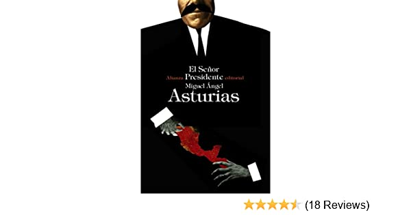 El señor presidente / Mr. President (Spanish Edition): Miguel Angel Asturias: 9788420676630: Amazon.com: Books