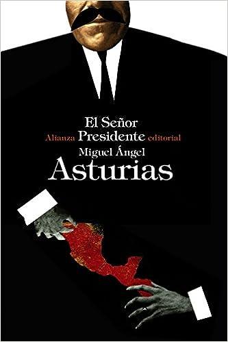 El Señor Presidente El Libro De Bolsillo - Bibliotecas De Autor - Biblioteca Asturias: Amazon.es: Miguel Ángel Asturias: Libros