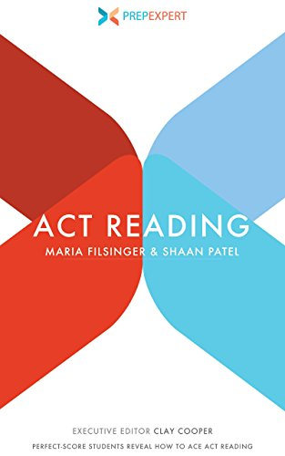 Prep Expert ACT Reading: Perfect-Score Students Reveal How to Ace ACT Reading