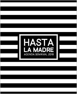 Hasta la Madre: Agenda Semanal 2018 : Semana vista español ...