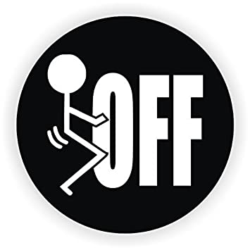 Fuck off circle 3 pack construction union oilfield funny stickers decals printed size