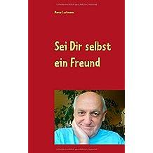 Sei Dir selbst ein Freund (German Edition)