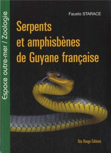 Serpents et amphisbènes de Guyane française by (Paperback)