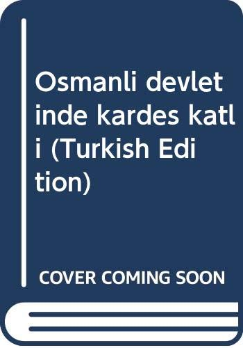 Osmanlı devletinde kardeş katli (Turkish Edition) Mehmet Akman