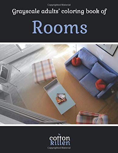 Grayscale adults' coloring book of Rooms: 49 of the most beautiful grayscale rooms for a relaxed and joyful coloring time [Idioma Inglés] por Cotton Kitten