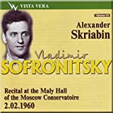 Scriabin - Recital At the Maly Hall of the Moscow Conservatoire 1960 - Sofronitsky