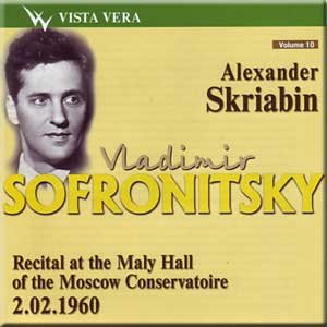 Scriabin - Recital At the Maly Hall of the Moscow Conservatoire 1960 - Sofronitsky by Vista Vera