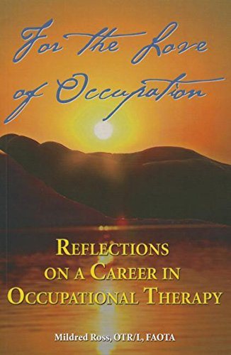 For the Love of Occupation: Reflections on a Career in Occupational Therapy