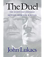 The Duel: The Eighty-Day Struggle Between Churchill & Hitler