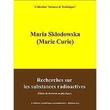 Recherches sur les substances radioactives: Thèse de doctorat en physique (French Edition)